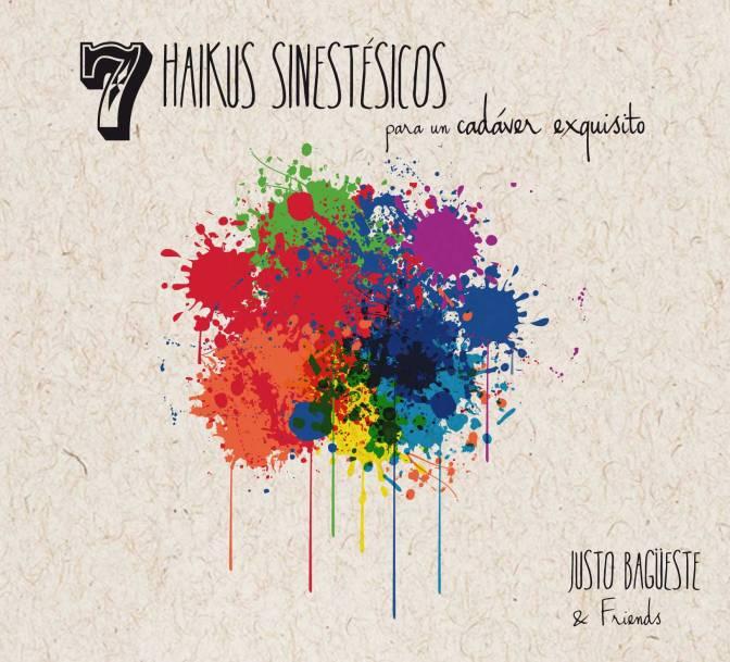 7 haikus sinestésicos para un cadáver exquisito. El disco.